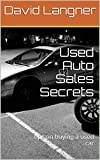 Used Auto Sales Secrets: tips on buying a used car