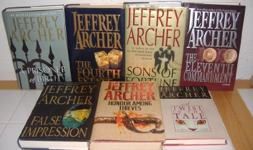 A Prisoner of Birth, Sons of Fortune, Honour Among Thieves, False Impression, The Eleventh Commandment, The Fourth Estate & A Twist in the Tale by Jeffrey Archer (7 Books)