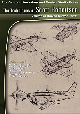Techniques of Scott Robertson 3: How to Draw Aircraft