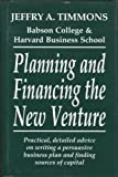 Planning and Financing the New Venture, Timmons, Jeffry A., 0931790921