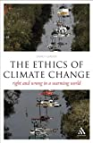 Ethics of Climate Change : Right and Wrong in a Warming World, Garvey, James, 0826497381