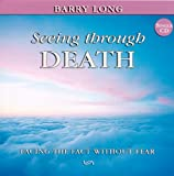 Seeing Through Death, Barry Long, 1899324224