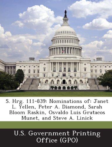 S. Hrg. 111-839: Nominations Of: Janet L. Yellen, Peter A. Diamond, Sarah Bloom Raskin, Osvaldo Luis Gratacos Munet, and Steve A. Linic