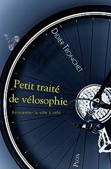 Petit traité de vélosophie (French Edition) by [TRONCHET, Didier]