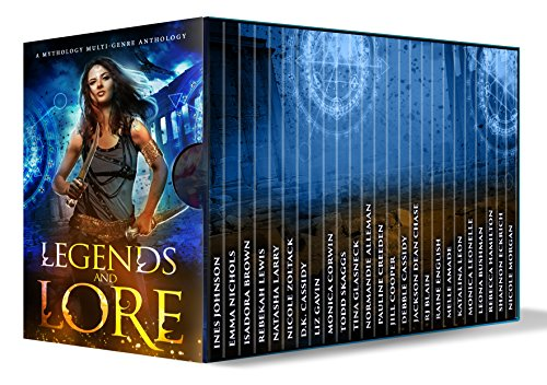 Legends and Lore: a Mythology Multi-Genre Anthology by [Corwin, Monica, Tina Glasneck, Rebekah Lewis, Nicole Zoltack, Ines Johnson, Emma Nichols, Isadora Brown, Liz Gavin, Todd Skaggs, Normandie Alleman, Pauline Creedon, Jill Cooper, Debbie Cassidy, Jackson Dean Chase, RJ Blain, Raine English, Melle Amade, Katalina Leon, Leona Bushman, Rebecca Hamilton, Shannon Eckrich, Nicole Morgan, Natasha Larry]