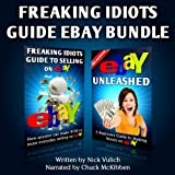 Freaking Idiots Guide eBay Bundle (EBay Selling Made Easy Book 11)
