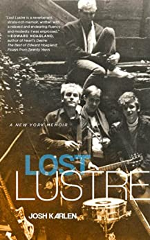 Lost Lustre: A New York Memoir by [Karlen, Joshua]