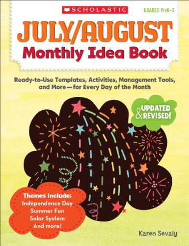July & August Monthly Idea Book: Ready-to-Use Templates, Activities, Management Tools, and More - for Every Day of the Month ()