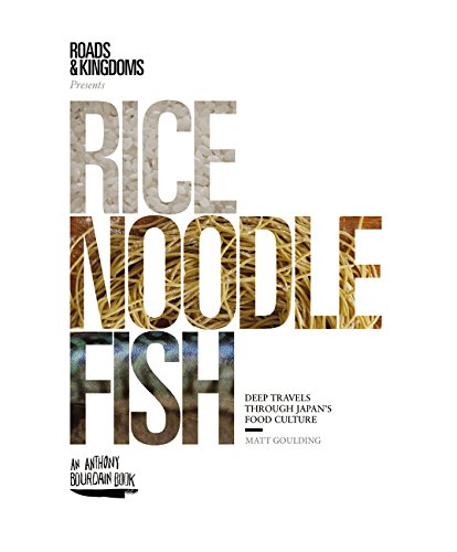 Rice, Noodle, Fish: Deep Travels Through Japan's Food Culture ()
