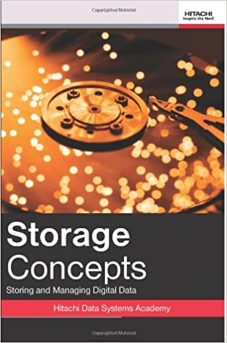 Storage Concepts: Storing And Managing Digital Data (Volume 1): Hitachi  Data Systems Academy: 9780615656496: Amazon.com: Books