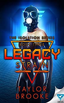 Legacy Strain (The Isolation Series Book 3) by [Brooke, Taylor]