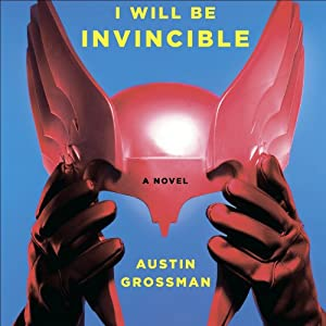 Soon I Will Be Invincible Audiobook