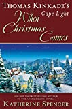 img - for Thomas Kinkade's Cape Light: When Christmas Comes (A Cape Light Novel) book / textbook / text book