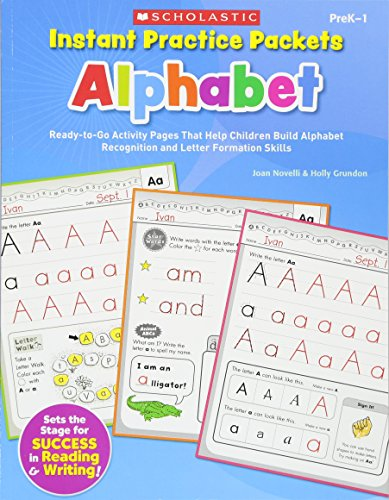 Alphabet Letter Recognition - Instant Practice Packets: Alphabet: Ready-to-Go Activity Pages That Help Children Build Alphabet Recognition and Letter Formation Skills (Teaching Resources)