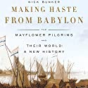 Making Haste from Babylon Audiobook by Nick Bunker Narrated by Bernadette Dunne