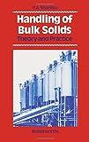 Handling of Bulk Solids, P. A. Shamlou, 0407011803