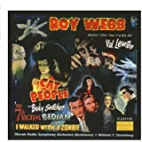 Roy Webb: Music from the Films of Val Lewton: Cat People / The Body Snatcher /I Walked with a Zombie / 7th Victim / Bedlam