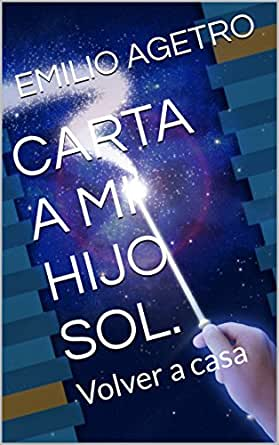 Amazon.com: CARTA A MI HIJO SOL.: Volver a casa (Spanish ...