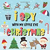 I Spy With My Little Eye - Christmas: Can You Find Santa, Rudolph the Red-Nosed Reindeer and the Snowman?   A Fun Search and Find Winter Xmas Game for Kids 2-4! (I Spy Books for Kids 2-4)