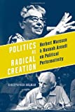 Politics as Radical Creation, Christopher Holman, 1442644885