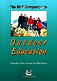 The RHP Companion to Outdoor Education, Peter Barnes and Bob Sharp, 1903855365