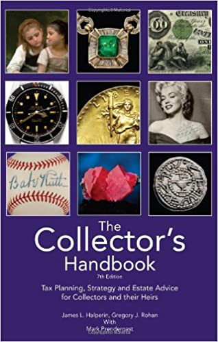 The collectors handbook tax planning strategy and estate advice the collectors handbook tax planning strategy and estate advice from collectors and their heirs 10th edition 2016 james l halperin gregory j rohan fandeluxe Gallery
