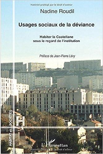 En ligne téléchargement gratuit Usages Sociaux de la Deviance Habiter la Castellane Sous le Regard de l'Institution epub, pdf