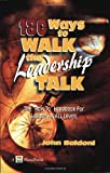 180 Ways to Walk the Leadership Talk, John Baldoni, 1885228384