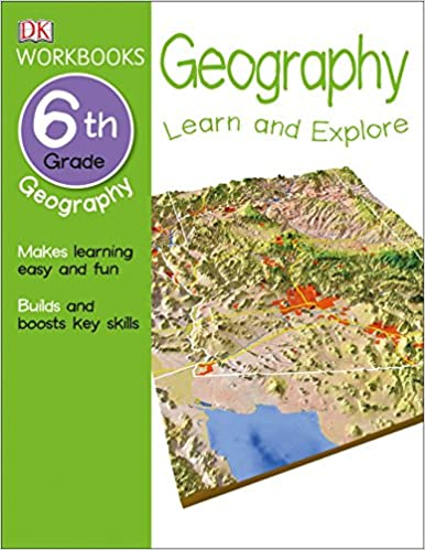 DK Workbooks: Geography, Sixth Grade: Learn and Explore: DK