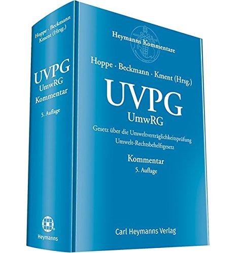 UVPG - Gesetz über die Umweltverträglichkeitsprüfung Umwelt-Rechtsbehelfsgesetz: Kommentar Gebundenes Buch – 1. September 2018 Werner Hoppe Martin Beckmann Martin Kment Heymanns