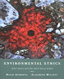 Environmental Ethics: What Really Matters, What Really Works