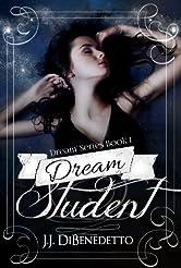 Dream Student (Dream Series Book 1)