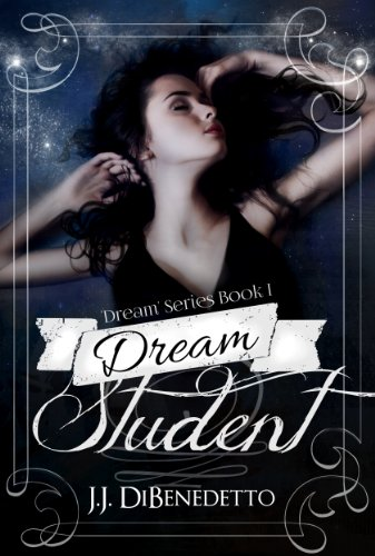 Dream Student (Dream Series Book 1) by [DiBenedetto, J.J.]