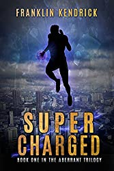 Super Charged (The Aberrant Series Book 1)