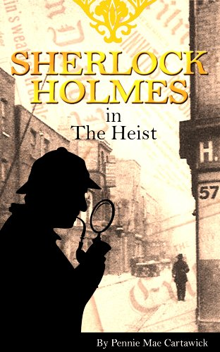 SHERLOCK HOLMES: The Heist (A classic whodunit crime set inside a London bank. Book 1)