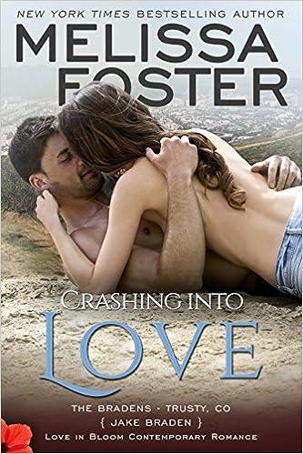 Crashing into Love  (Bradens at Trusty #6) (Love in Bloom: