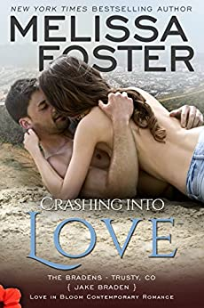 Crashing into Love: Jake Braden (Love in Bloom: The Bradens at Trusty Book 6) by [Foster, Melissa]