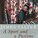 A Sport and a Pastime Audiobook by James Salter Narrated by Jeff Woodman