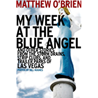 My Week at the Blue Angel: And Other Stories from the Storm Drains, Strip Clubs, and Trailer Parks of Las Vegas book cover