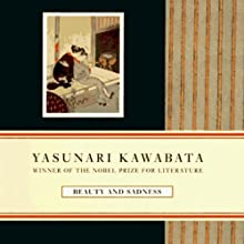 Beauty and Sadness Audiobook by Yasunari Kawabata Narrated by Brian Nishii