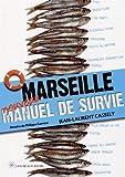 Image de Marseille - Manuel de survie 2014