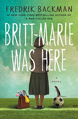 Britt-Marie Was Here: A Novel by [Backman, Fredrik]