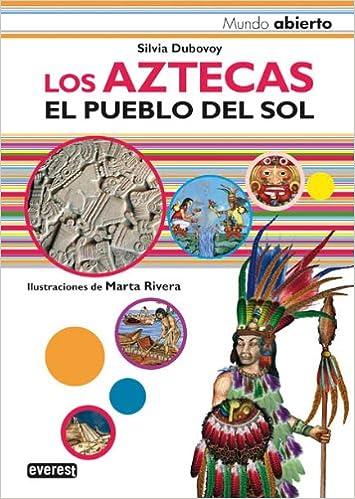 Los Aztecas. El pueblo del sol (Mundo abierto): Amazon.es: Dubovoy Silvia, Rivera Ferner Marta: Libros