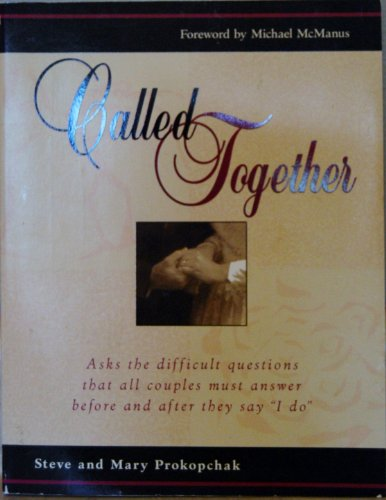 Called Together: Asks the Difficult Questions That All Couples Must Answer Before and After They Say
