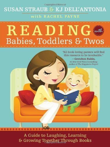 By KJ Dell'Antonia Reading with Babies, Toddlers and Twos: A Guide to Laughing, Learning and Growing Together Through B (2nd Second Edition) [Paperback]