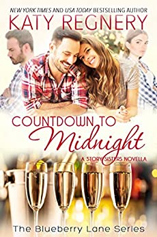Countdown to Midnight, a holiday novella: The Story Sisters #3 (The Blueberry Lane Series) by [Regnery, Katy]