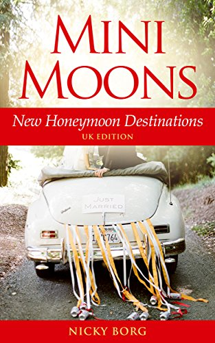 Mini Moons: New Honeymoon Destinations