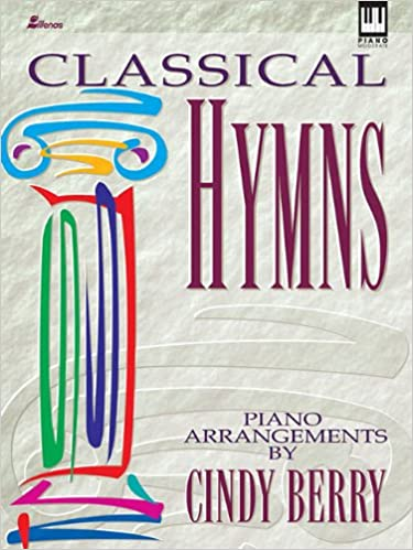 Classical Hymns: Cindy Berry: 9780834194113: Amazon com: Books