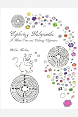 Exploring Labyrinths: A Mini-Tour and Coloring Experience Paperback