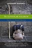 The Singular Pilgrim, Rosemary Mahoney, 0618446656